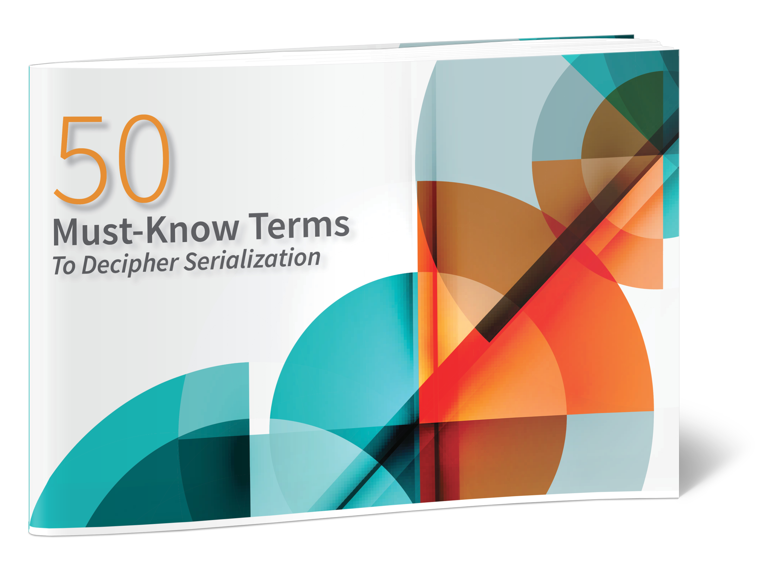 50 Must-Know Terms to Decipher Serialization