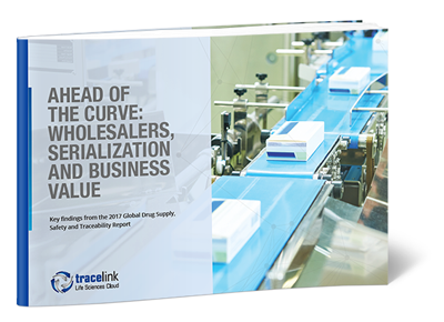 Ahead of the Curve: Wholesalers, Serialization, and Business Value