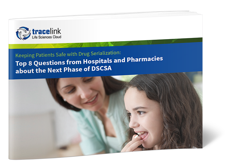 Top 8 Questions from Hospitals and Pharmacies about the Next Phase of DSCSA